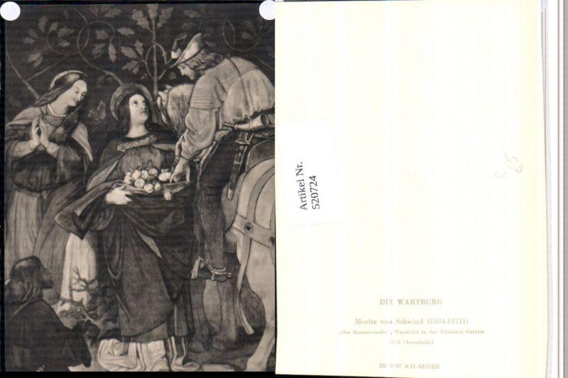 520724,Künstler AK Moritz von Schwind Wartburg Rosenwunder