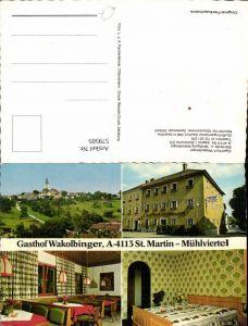 579505,Mehrbild Ak St Martin im Mühlkreis Mühlviertel Gasthof Wakolbinger Zimmer Gaststube