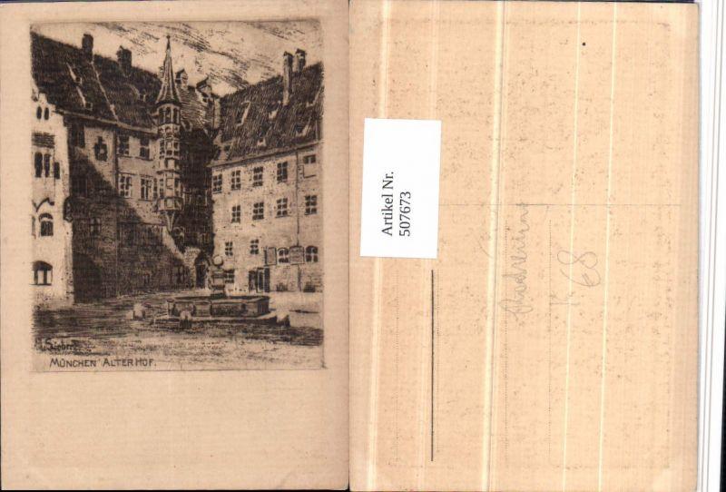 507673,Künstler AK Radierung A. Siebert München Alter Hof Brunnen Erker