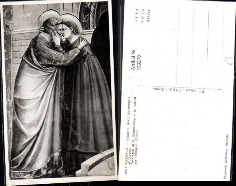 329279,Foto Ak Padova Cappela degli Scrovegni all Arena Incontro di S. Giovacchino e S. Anna Religion
