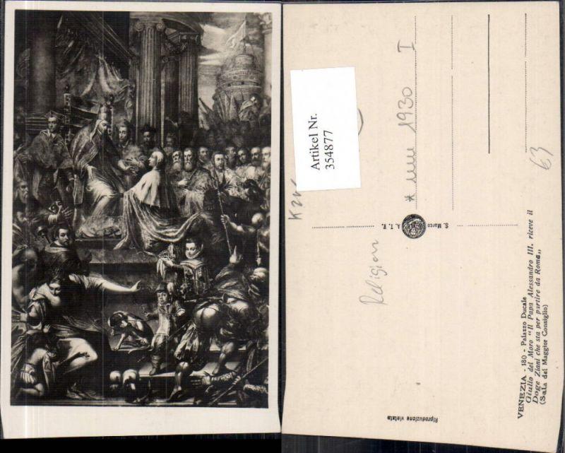 354877,Künstler Ak Giulio del Moro Papa Alessandro III Palazzo Ducale Venezia Religion  0