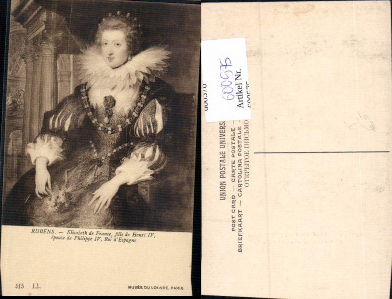 600575,Künstler Ak Rubens Elisabeth de France fille de Henri IV Adel Monarchie 0
