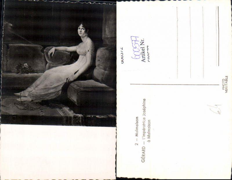 600577,Künstler Ak Gerard L Imperatrice Josephine a Malmaison Adel Monarchie France 0