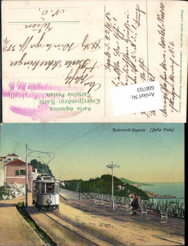 600703,Dubrovnik Ragusa Bella Vista Straßenbahn Feldpost K. u. K. Luftschifferabteilung Fliegerkompagnie