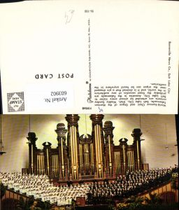 603902,Salt Lake City Utah Choir and Organ of the Morman Tabernacle Orgel Chor Musik