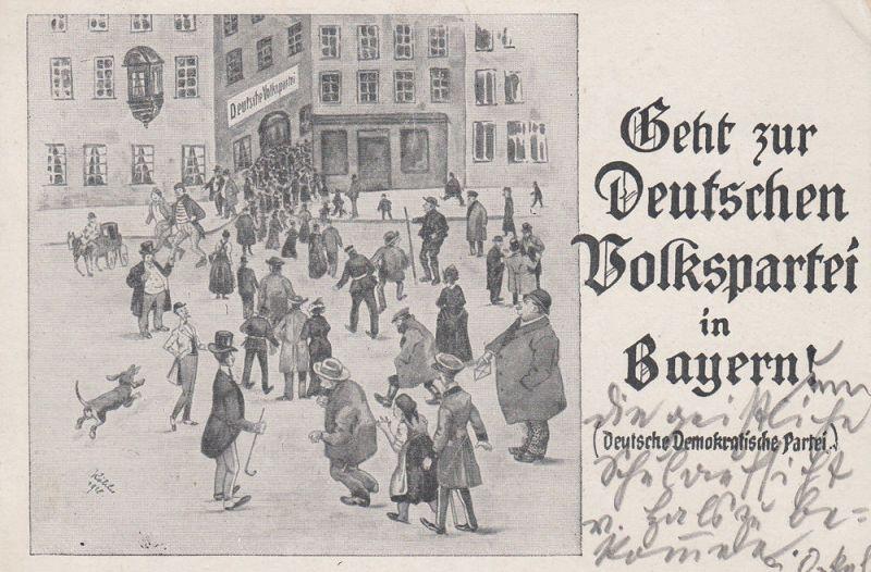 AK Geht zur Deutschen Volkspartei in Bayern! Feldpost gel 1919 Propaganda