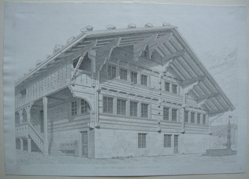 Holzarchitektur Caspar Schild Meiringen Schweiz Stahlstich Gladbach 1890