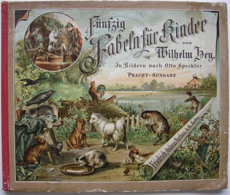 Wilhelm Hey Fünzig Fabeln für Kinder Illustr. Otto Speckter 12 Chromotafeln 1888