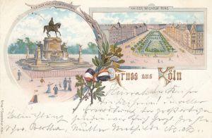 AK Köln Kaiser-Wilhelm-Denkmal Kaiser Wilhelm Ring Litho gel 1897