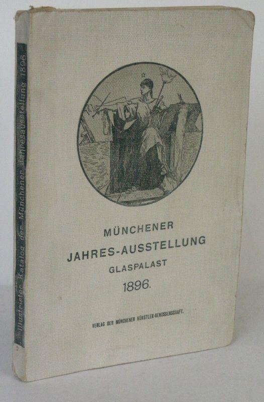 Münchener Jahres-Ausstellung Glaspalast 1896 Ofizieller Katalog