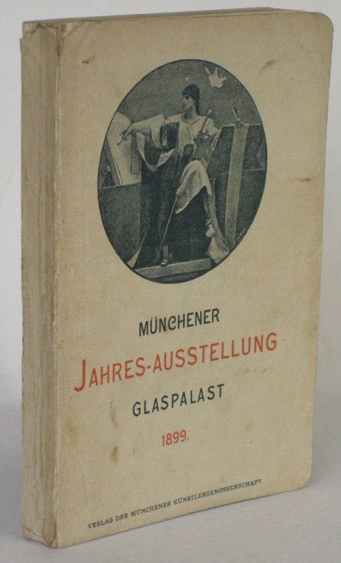 Münchener Jahres-Ausstellung Glaspalast 1899 Ofizieller Katalog