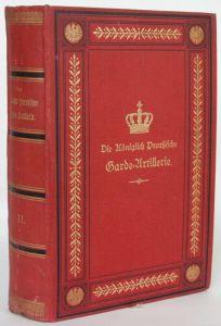 Beutner Königlich Preußische Garde-Artillerie Regimentsgeschicht Prachtausg 1894