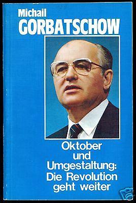 Gorbatschow, Michail; Oktober und Umgestaltung: Die Revolution geht weiter, 1987