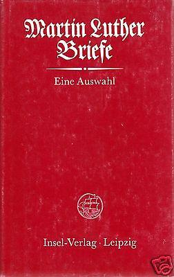 Martin Luther, Briefe - Eine Auswahl, Insel-Verlag Leizig, 1983