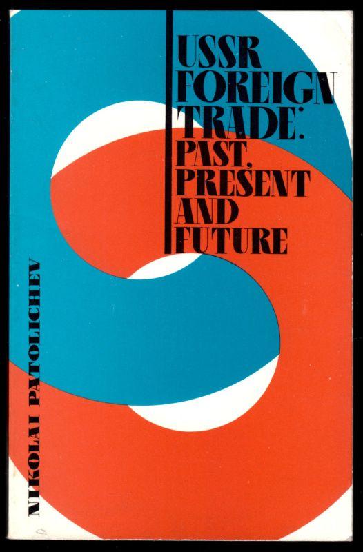 Patolichev, Nikolai; USSR Foreign Trade: Past, present and future, um 1968