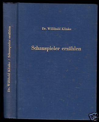 Klinke, Dr. W., Schauspieler erzählen, 1953