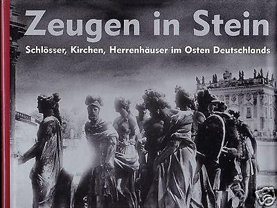 Zeugen in Stein - Schlösser, Kirchen, Herrenhäuser im Osten Deutschlands, 1999