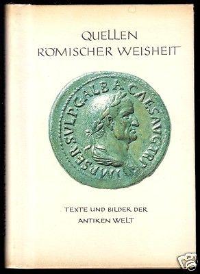 Quellen Römischer Weisheit - Texte und Bilder der antiken Welt, 1965