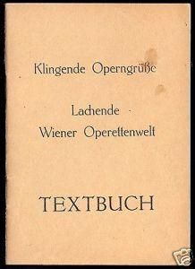 Textbuch, Klingende Operngrüße - Lachende Wiener Operrettenwelt, 1965