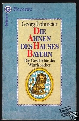 Lohmeier, G.; Die Ahnen des Hauses Bayern, 1980