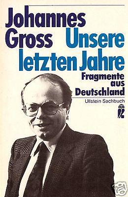 Gross, Johannes; Unsere letzten Jahre, Ullstein 1982