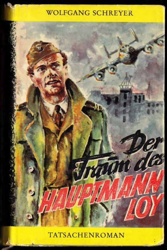 Schreyer, Wolfgang; Der Traum des Hauptmann Loy, 1959