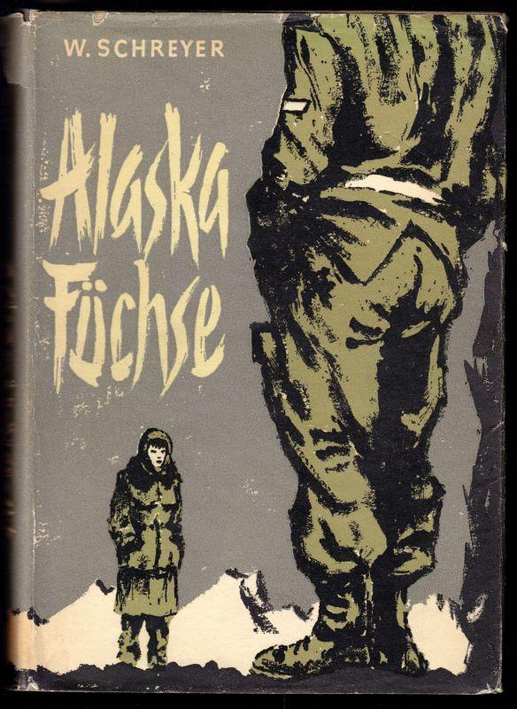 Schreyer, Wolfgang; Alaskafüchse - Fünf Berichte aus drei Erdteilen, 1959