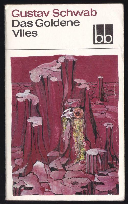 Schwab, Gustav; Das Goldene Vlies, Sagen d. klassischen Altertums, 1974 - bb 288