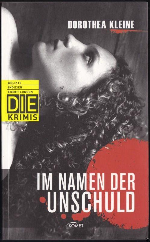 Kleine, Dorothea; Im Namen der Unschuld, Reihe DIE, um 2010