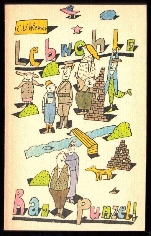 Wiesner, C. U.; Lebwohl Rapunzel! - Elf Kapitel aus der Jugendzeit, 1989