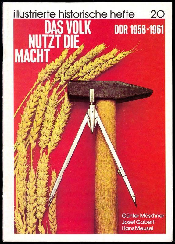 Möschner; Gabert; Meusel; Das Volk nutzt die Macht - DDR 1958 - 1961, 1979