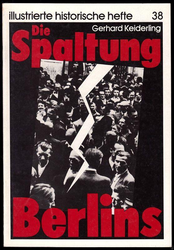 Keiderling, Gerhard; Die Spaltung Berlins, 1985