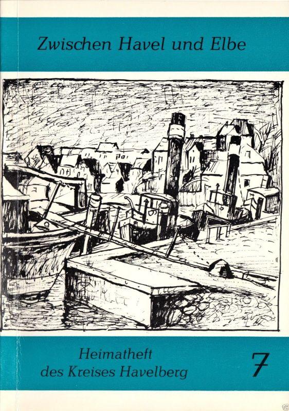 Zwischen Havel und Elbe - Heimatheft des Kreises Havelberg, 1987, Heft 7