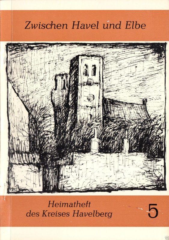 Zwischen Havel und Elbe - Heimatheft des Kreises Havelberg, 1985, Heft 5