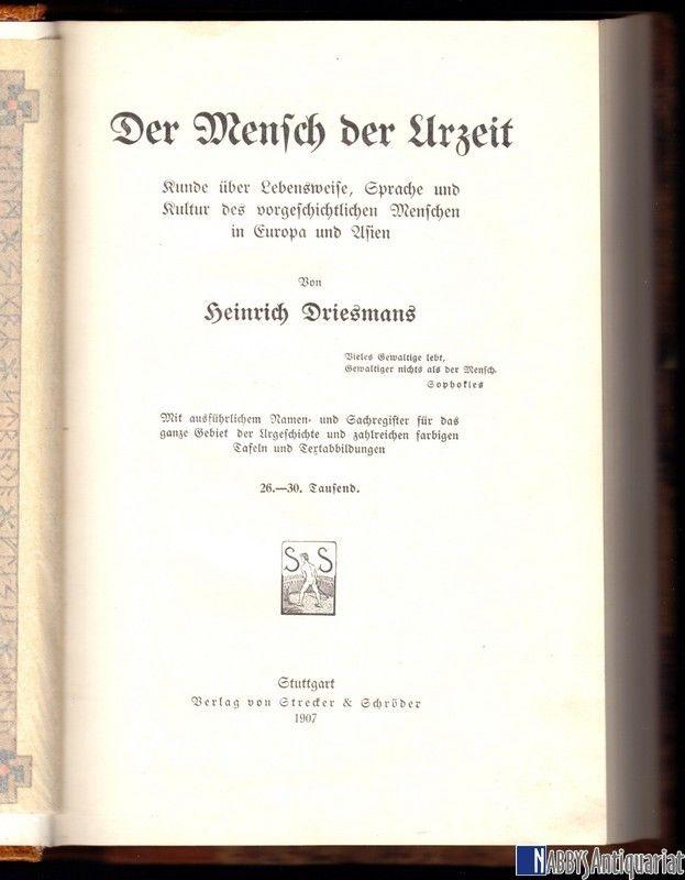 Driesmanns, Heinrich; Der Mensch der Urzeit, Stuttgart 1907
