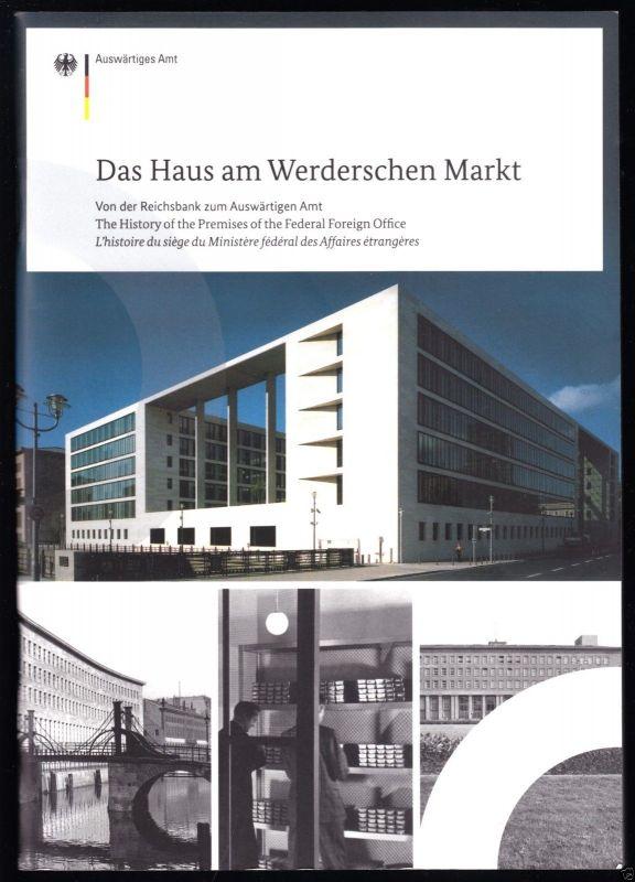 Das Haus am Werderschen Markt - Von der Reichsbank zum Auswärtigen Amt, 2014