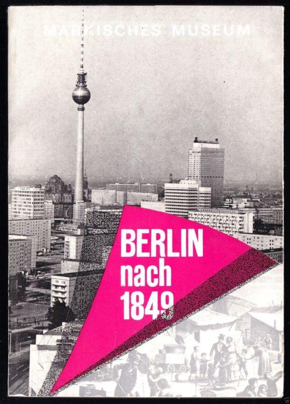 Berlin nach 1849 - Katalog des Märkischen Museums Berlin, 1971