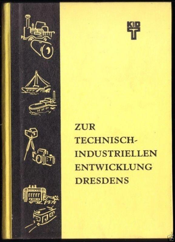 Zur technisch-industriellen Entwicklung Dresdens, KDT Bezirk Dresden, 1956