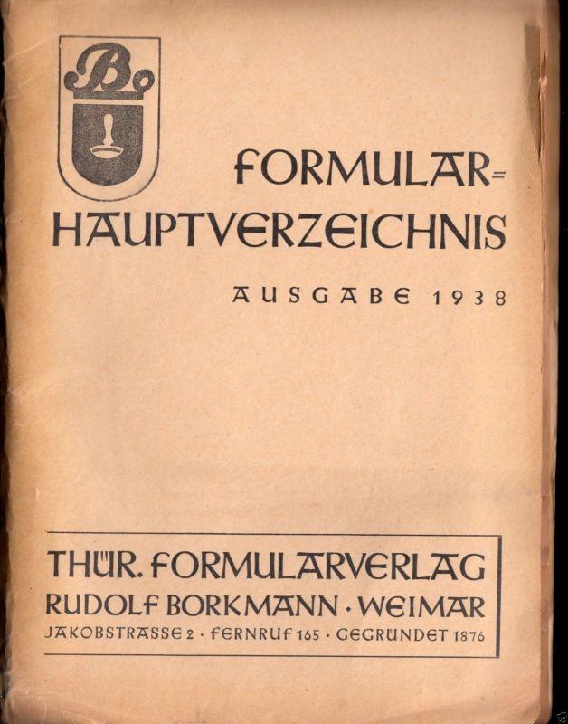 Formularhauptverzeichnis 1938, Thür. Formularverlag Rudolf Borkmann, Weimar