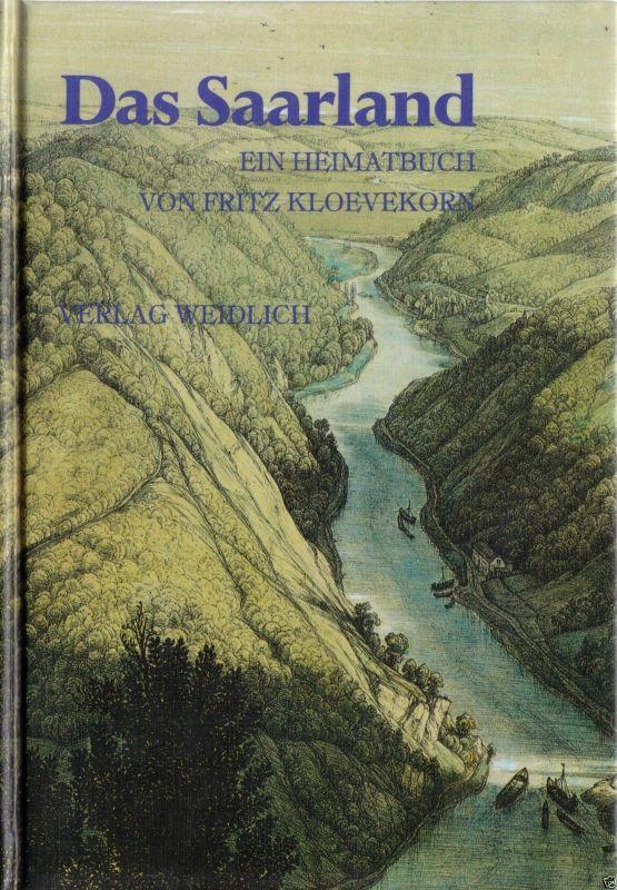 Kloevekorn, Fritz, Das Saarland - Ein Heimatbuch, 1981, Reprint von 1924