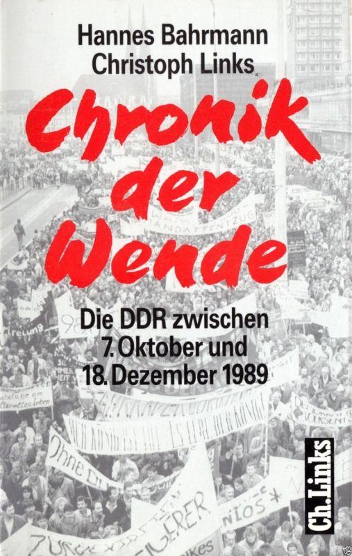 Bahrmann, H.; Links, Ch.; Chronik der Wende - Die DDR zwischen 7. Oktober ...