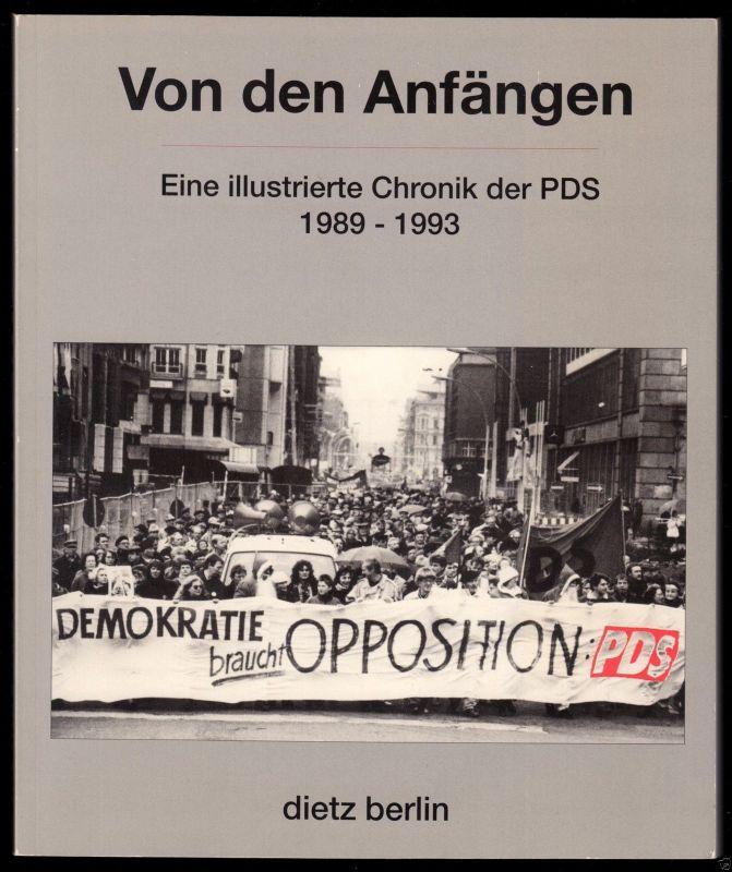 Von den Anfängen - Eine illustrierte Chronik der PDS - 1989-1993
