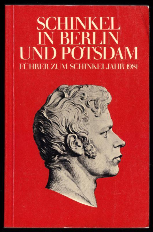 Schinkel in Berlin und Potsdam - Führer zum Schinkeljahr 1981
