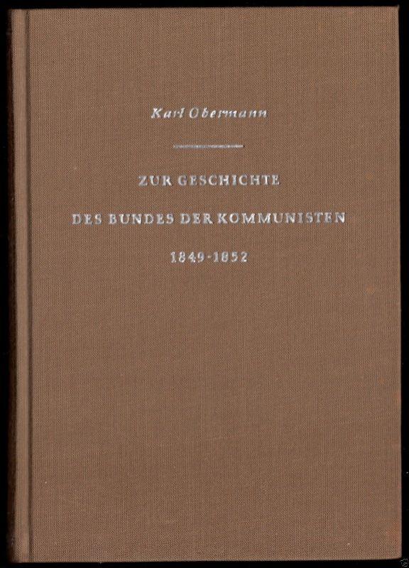 Obermann, Karl; Zur Geschichte des Bundes der Kommunisten 1849-1852, 1955