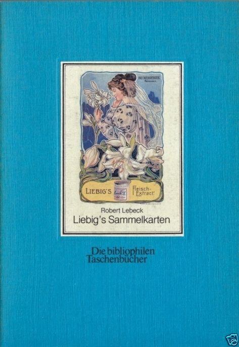 Lebeck, Robert, Liebig's Sammelkarten, Dortmund 1980 [Liebig Sammelkarten]