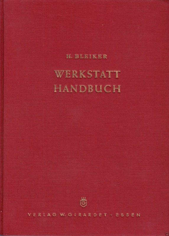 Bleiker, H.; Werkstatt-Handbuch für Elektomechaniker, Mechaniker, ..., 1953