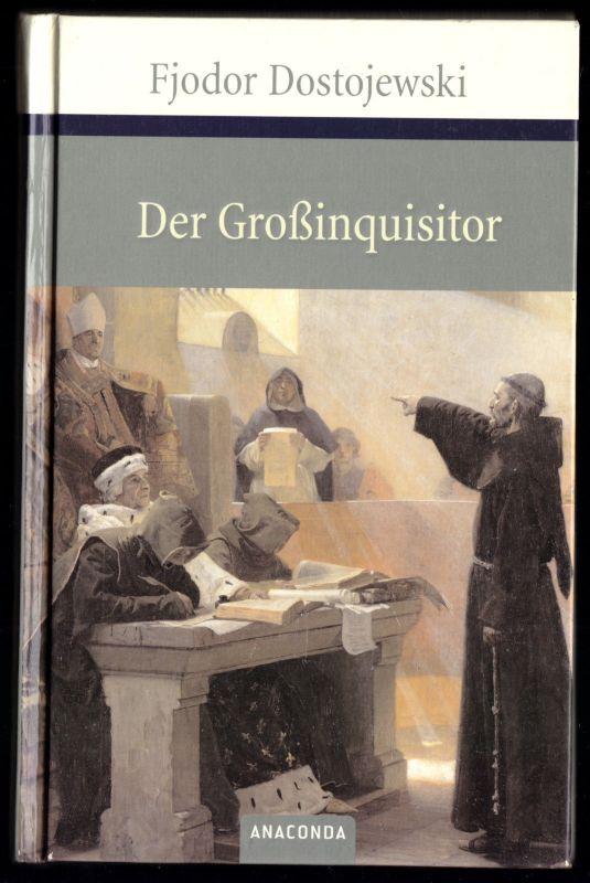 Dostojewski, Fjodor; Der Großinquisitor - Eine Phantasie, 2007