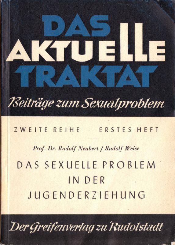 Neubert, R.; Weise R.; Das sexuelle Problem in der Jugenderziehung, 1956