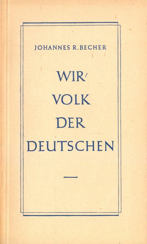 Becher, Johannes R.; Wir Volk der Deutschen, Rede Kulturbund, 21. Mai 1947