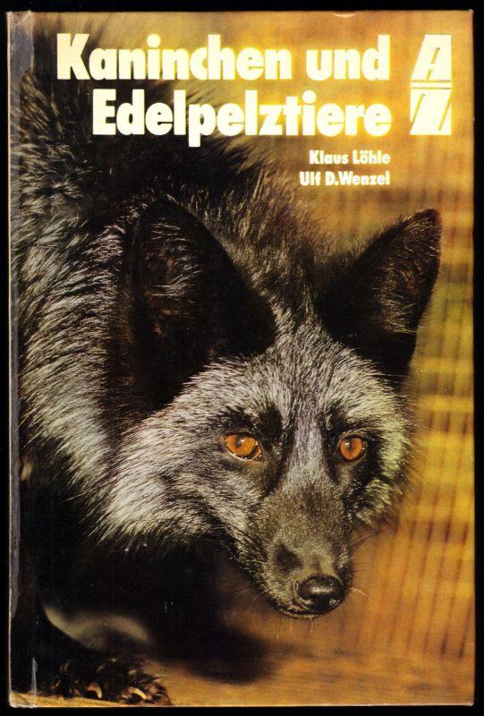Löhle, Uwe; Wenzel, Ulf D.; Kanninchen und Edelpelztiere, 1987
